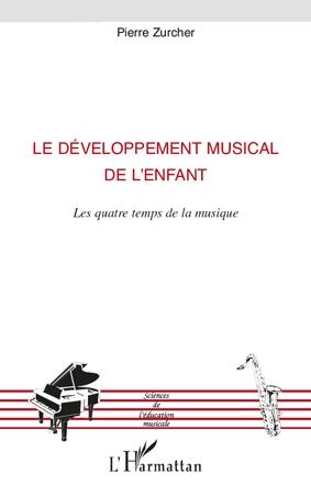 Le développement musical de l'enfant ; les quatre temps de la musique