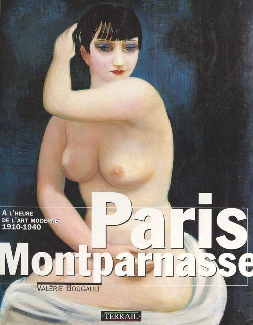 Paris Montparnasse à l'heure de l'art moderne, 1910-1940  - Valérie Bougault