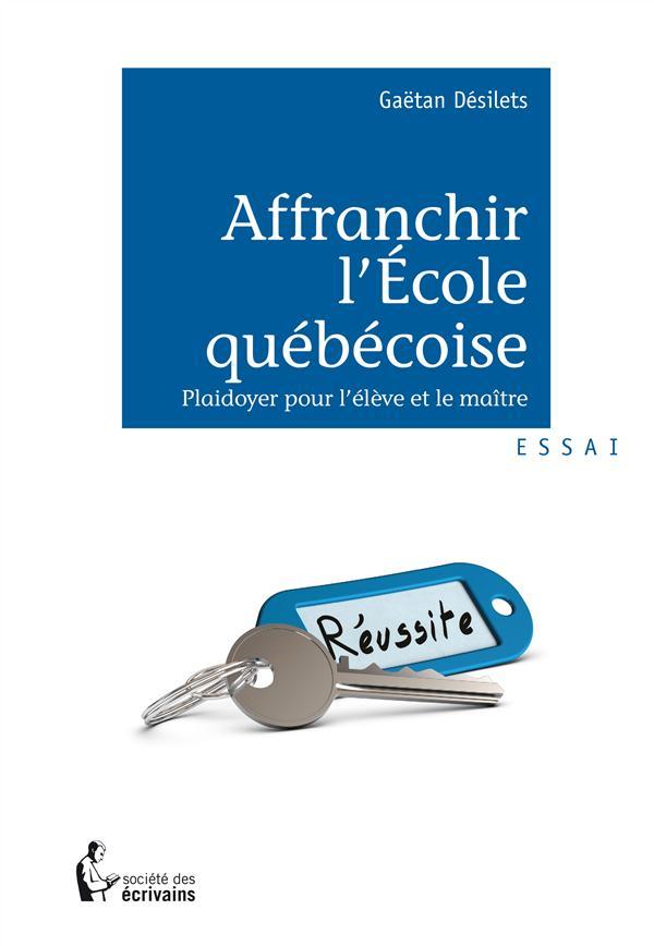 Affranchir l'école québécoise