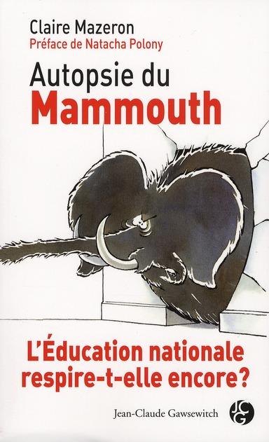 Autopsie du mammouth ; l'éducation nationale respire-t-elle encore ?