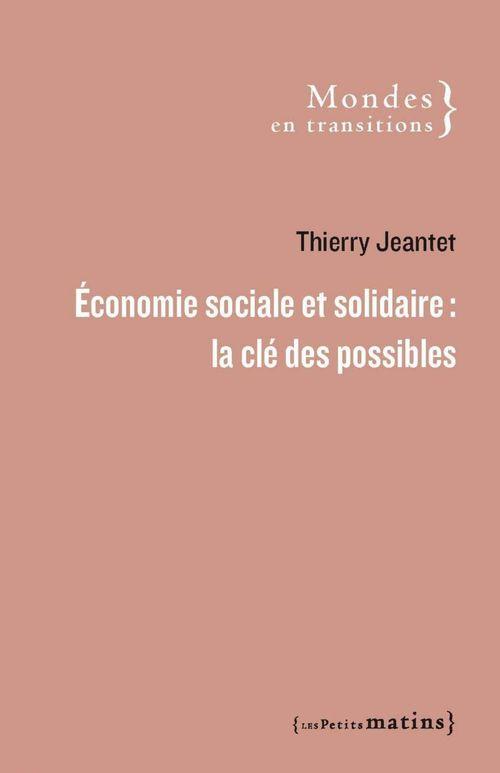 Économie sociale et solidaire : la clé des possibles