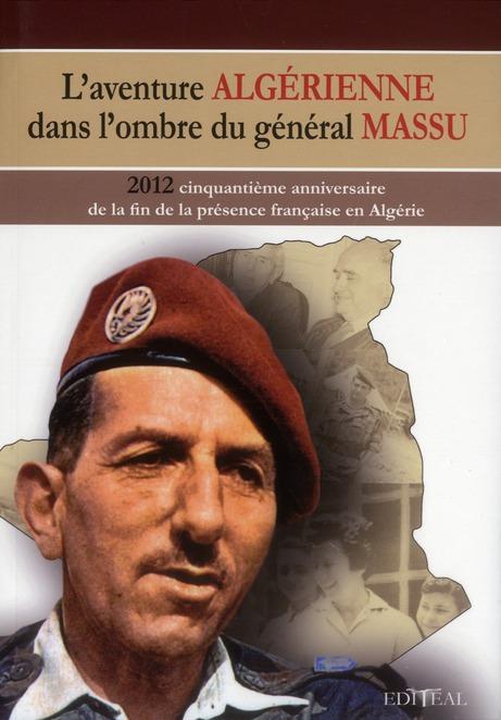 L'aventure algérienne dans l'ombre du Général Massu