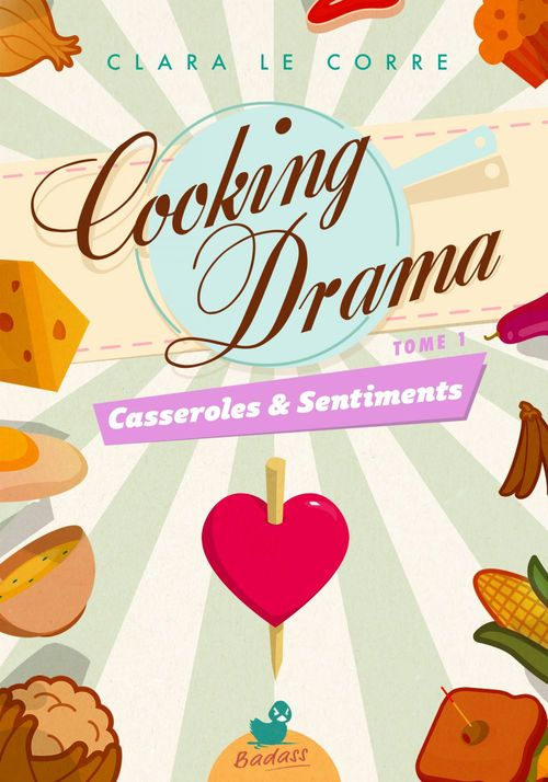 Cooking Drama, tome 1 : Casseroles & Sentiments