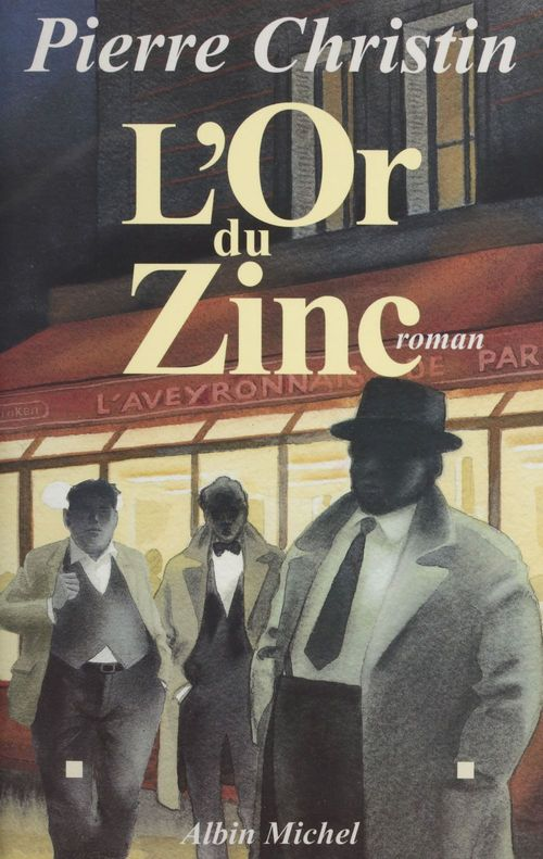 L'or du zinc  - Pierre Christin