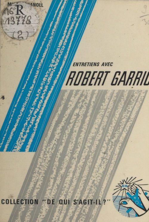 Entretiens  avec Robert Garric