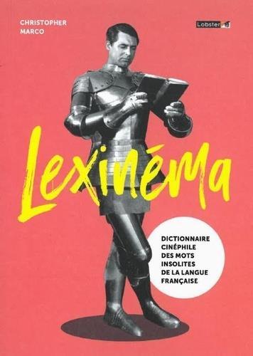 Lexinema ; dictionnaire cinéphile des mots insolites de la langue française
