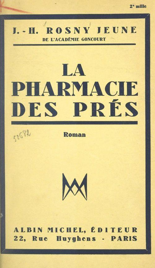 La pharmacie des prés  - J.-H. Rosny Jeune