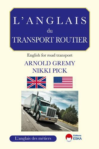 L'anglais du transport routier ; un guide professionnel pour les professionnels