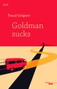 Goldman sucks  - Pascal GREGOIRE