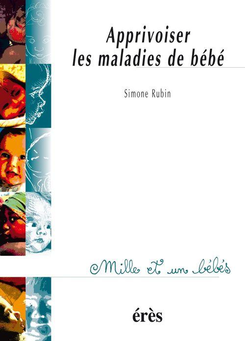 1001 bb 017 - apprivoiser les maladies de bebe