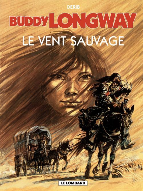 Buddy Longway t.13 ; le vent sauvage