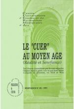 Le «cuer» au Moyen Âge  - Collectif - Isabelle WEILL - Jean Arrouye - Bernard Ribémont - Jean-Jacques Vincensini - Marie-Thérèse Lorcin - Antoine Tav - Jean Lacroix