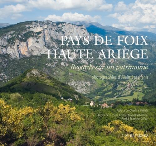 Pays de Foix, Haute-Ariège ; regards sur un patrimoine