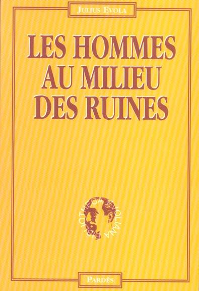 Les Hommes Au Milieu Des Ruines (2e Edition)