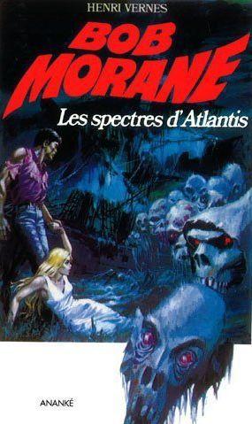 Bob Morane les spectres d'Atlantis