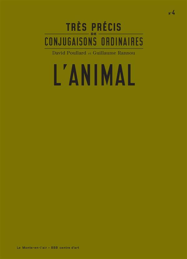 Très précis de conjugaisons ordinaires ; l'animal