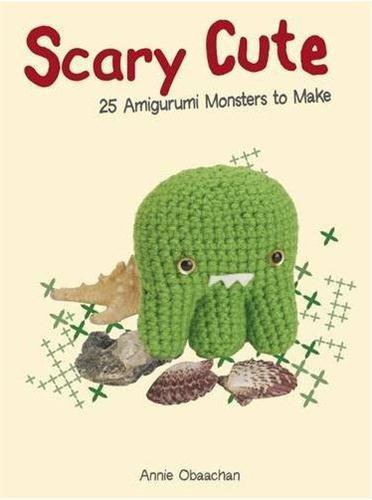 Scary cute: 25 amigurumi monsters to make /anglais