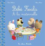 Vente Livre Numérique : Bébé Koala - À la maternelle  - Nadia Berkane