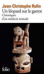 Vente Livre Numérique : Un léopard sur le garrot. Chroniques d'un médecin nomade  - Jean-Christophe Rufin