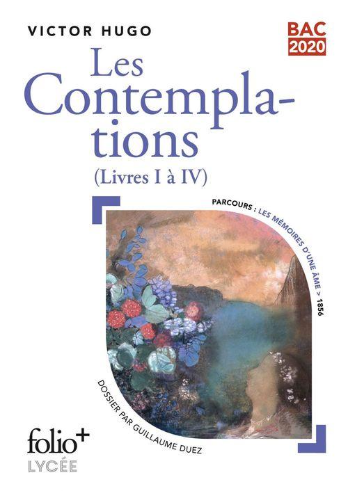 Les Contemplations - Livres I à IV (Bac 2020) - Édition enrichie avec dossier pédagogique « Les Mémoires d´une Âme »