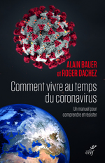 Vente EBooks : Comment vivre au temps du coronavirus ? - Un manuel pour comprendre et résister  - Alain Bauer - Roger Dachez