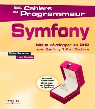Symfony ; mieux développer en PHP avec Symfony 1.2 et Doctrine