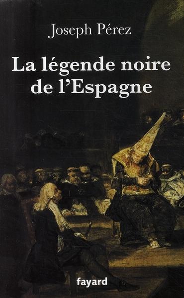 La Legende Noire De L'Espagne