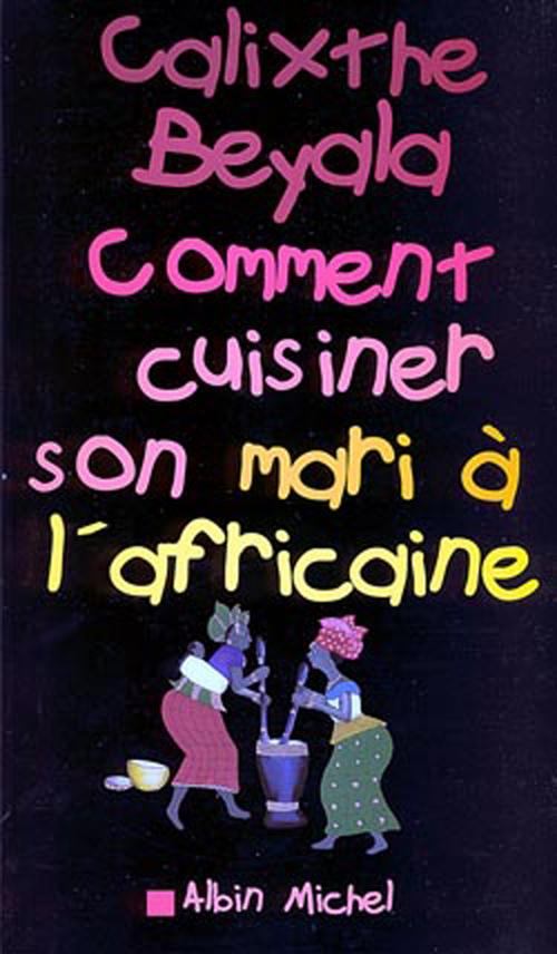 Comment cuisiner son mari a l'africaine