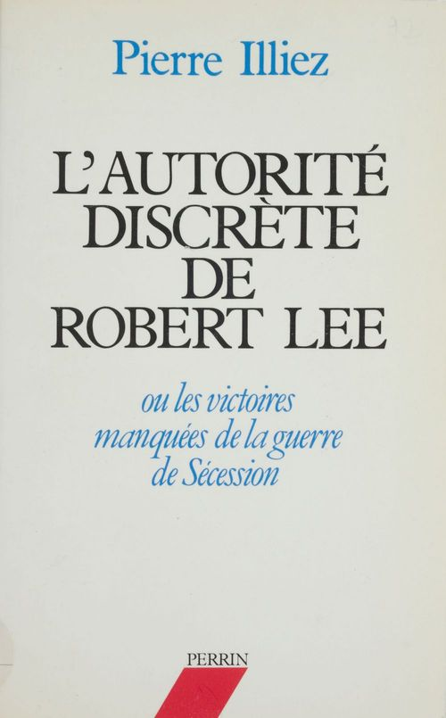 L'Autorité discrète de Robert Lee  - Illiez/P  - Pierre Illiez