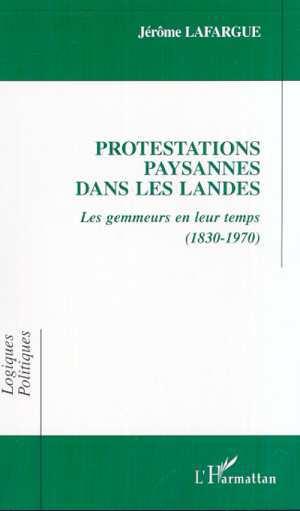 Protestations paysannes dans les Landes ; les gemmeurs en leur temps (1830-1970)