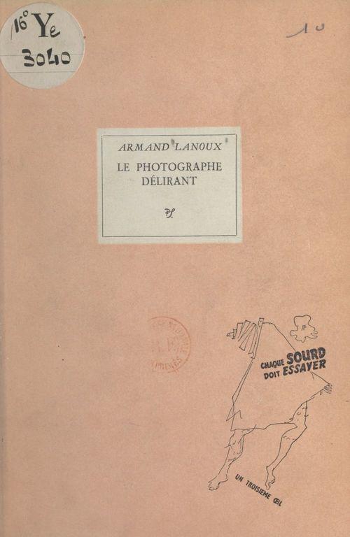Le photographe délirant