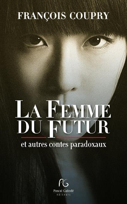 La femme du futur ; et autres contes paradoxaux