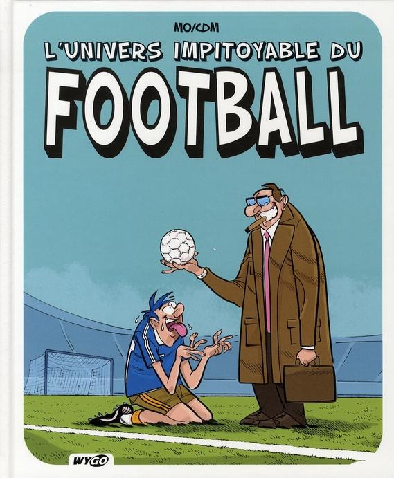 L'univers impitoyable du football
