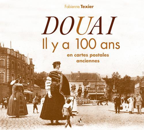 Douai et son canton il y a 100 ans en cartes postales anciennes