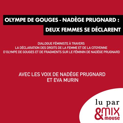 Olympe de Gouges - Nadège Prugnard : deux femmes se déclarent