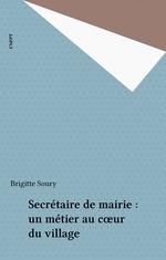 Secrétaire de mairie : un métier au coeur du village  - Brigitte Soury
