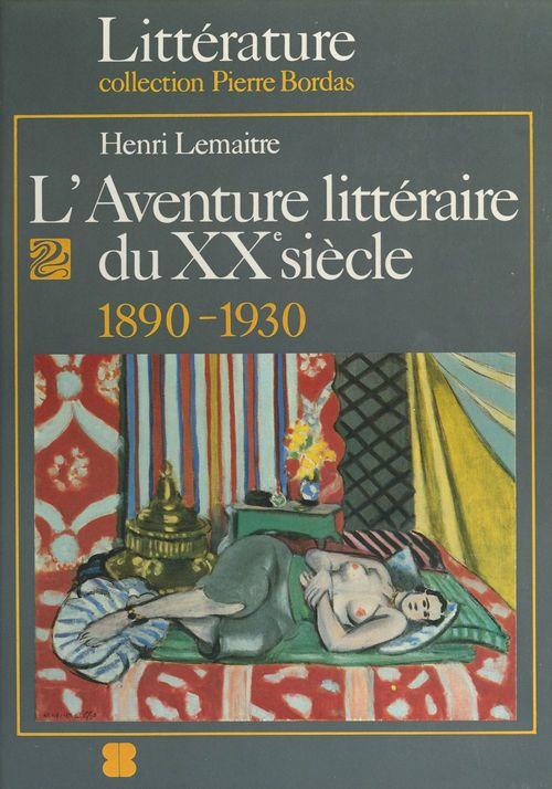 l'aventure littéraire du XXe siècle ; 1890-1930