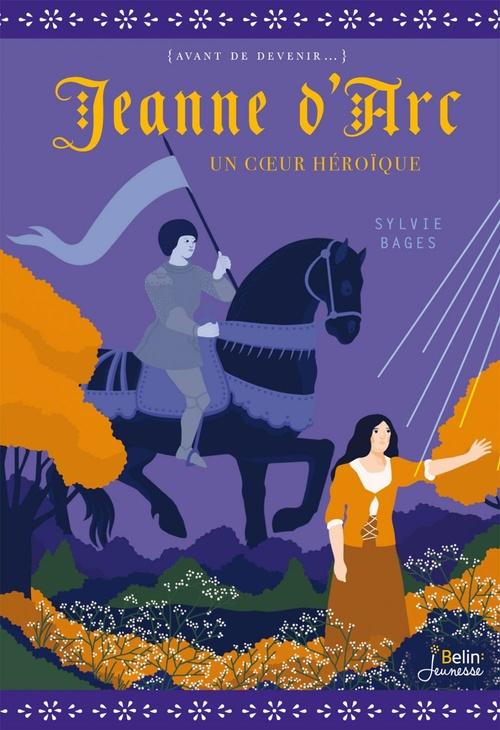 Jeanne d'Arc ; un coeur héroïque