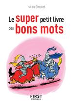 Le Super Petit Livre des bons mots  - Helene Drouard - Terreur Graphique