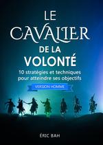 Le Cavalier de la Volonté (version homme)  - Eric Bah