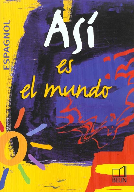 Asi Es El Mundo Espagnol Terminale Livre De L Eleve Edition 2003 Mazoyer Montaigu Belin Grand Format Attitude