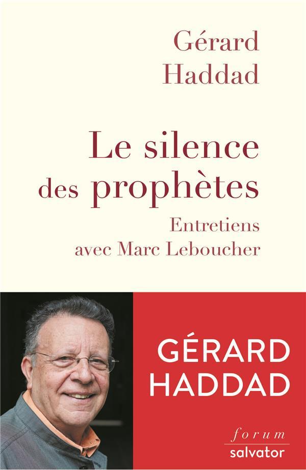 LE SILENCE DES PROPHETES  -  ENTRETIENS AVEC MARC LEBOUCHER
