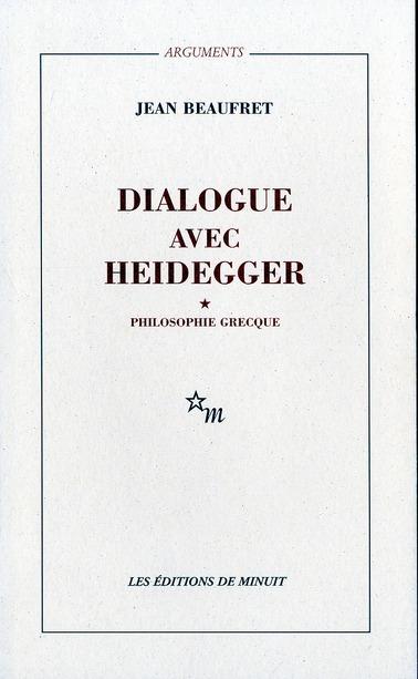 Le dialogue avec Heidegger t.1 ; philosophie grecque