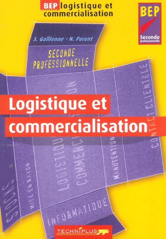 Logistique Et Commercialisation ; 2nde Professionnelle