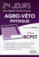 PHYSIQUE 24 JOURS POUR PREPARER L'ORAL DU CONCOURS  AGRO-VETO - FILIERE BCPST