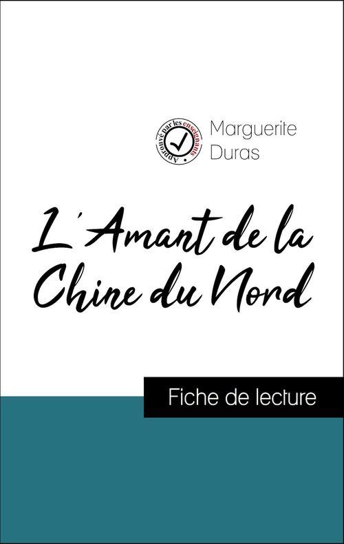 Analyse de l'oeuvre : L'Amant de la Chine du Nord (résumé et fiche de lecture plébiscités par les enseignants sur fichedelecture.fr)