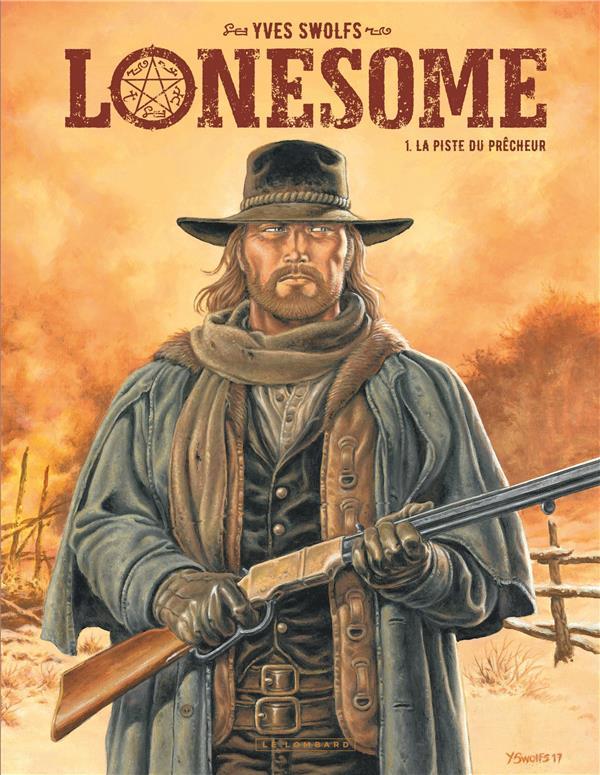 Lonesome T.1 ; la piste du prêcheur