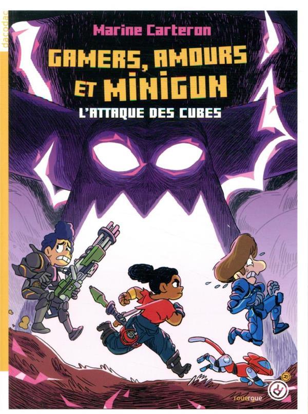L'attaque des cubes t.2 : gamers, amours et minigun