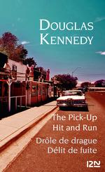 Vente Livre Numérique : The pick-up ; hit and run / drôle de drague ; délit de fuite  - Douglas Kennedy