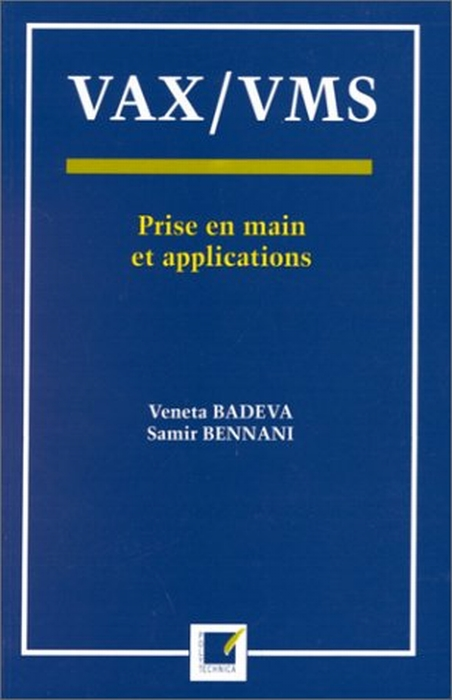 VAX, VMS ; prise en main et applications